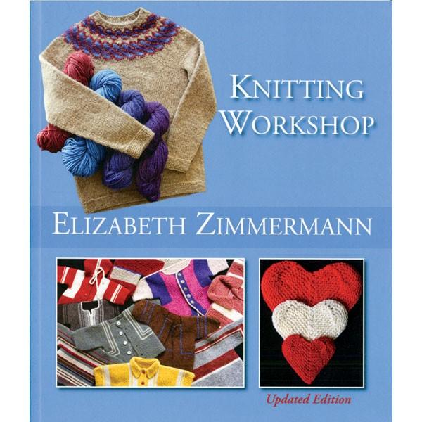 Elizabeth Zimmermann's Knitting Workshop Expanded