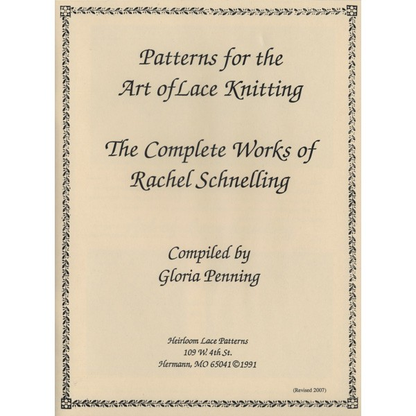 Patterns for the Art of Lace Knitting: the Complete Works of Rachel Schnelling