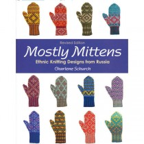Mostly Mittens: Ethnic Knitting Designs from Russia