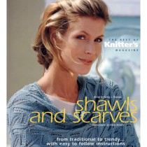 Shawls and Scarves: The Best of Knitter's Magazine
