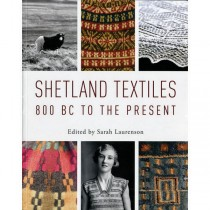 Shetland Textiles: 800 B.C. to the Present
