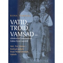 Vatid, Troid, Vamsad - Knitted Jackets from West Estonian Islands