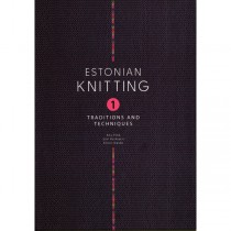 Estonian Knitting 1, Traditions & Techniques