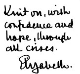 Knit on, with confidence and hope, through all crises