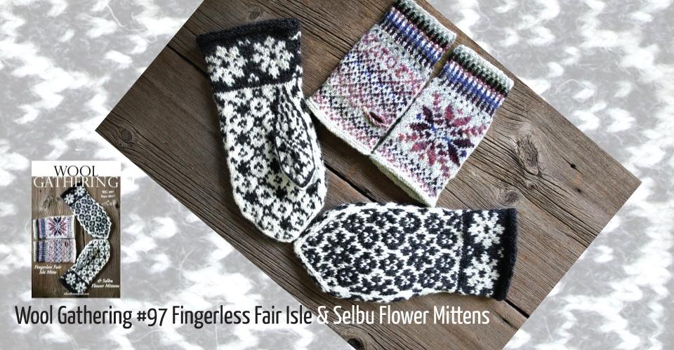 Fingerless Fair Isle Gloves and Selbu Flower Mittens